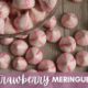 Real Strawberry Meringues