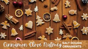 Cinnamon Clove Nutmeg Salt Dough Ornaments