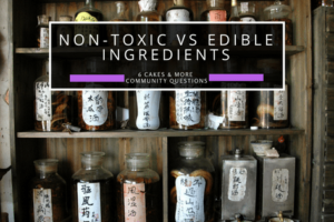 non-toxic vs edible ingredients