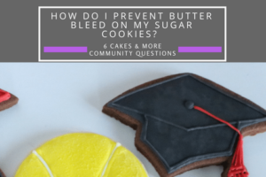 butter bleed on my sugar cookies