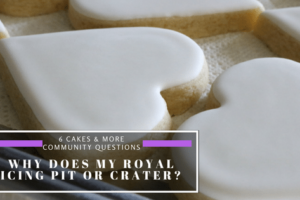 Why does my royal icing pit or crater_
