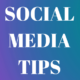 A Few Social Media Tips