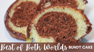 Best of Both Worlds Bundt Cake