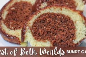 Best of Both Worlds Bundt Cake