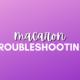 Macaron Troubleshooting